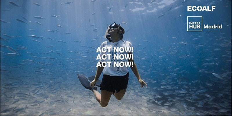 Act Now: hablamos de los océanos