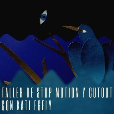Taller de stop motion y cutout con Kati Egely