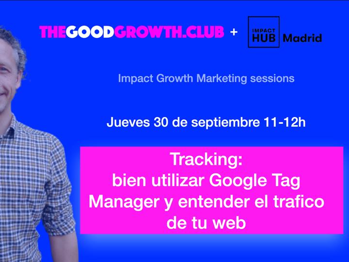Tracking: bien utilizar google tag manager y entender el trafico de tu web