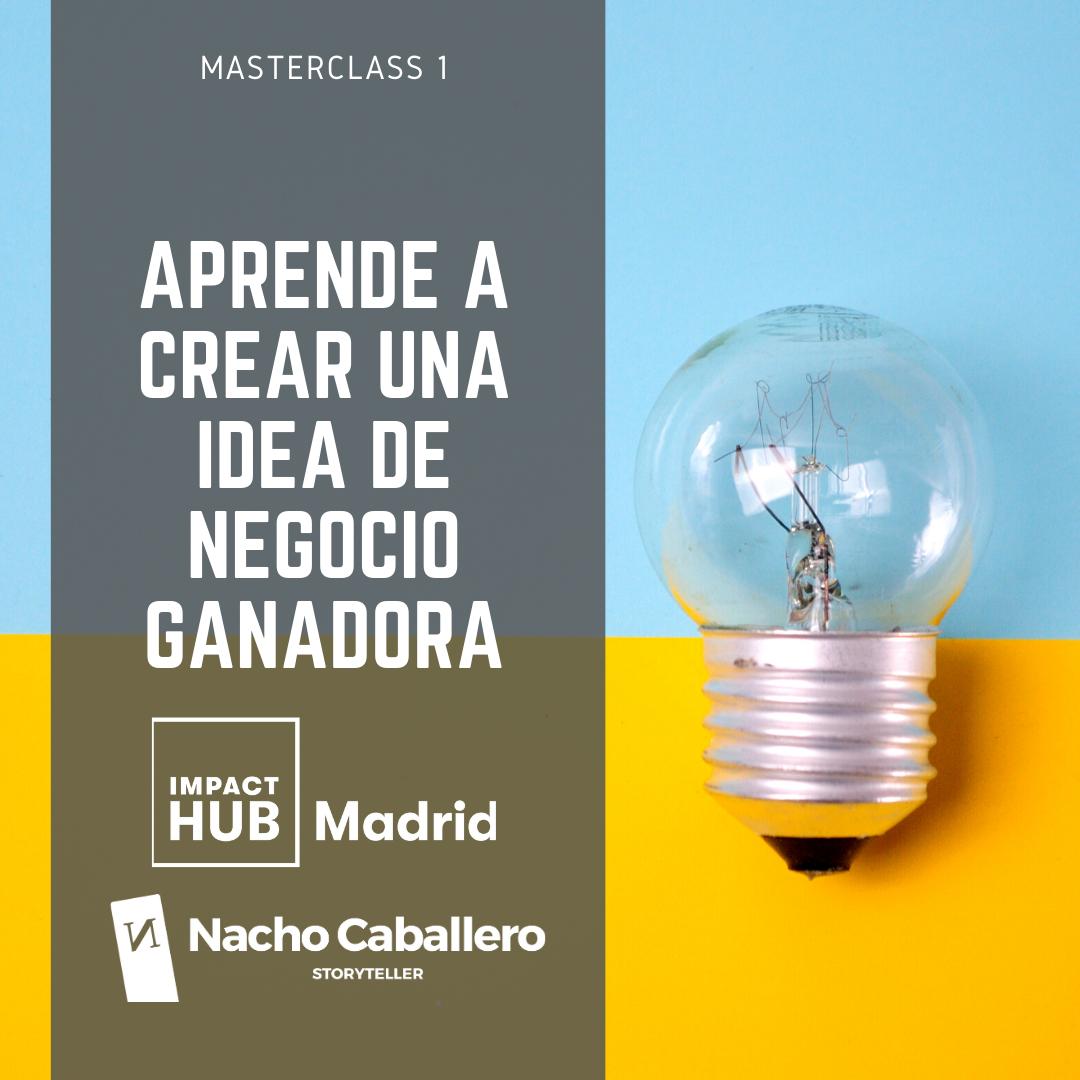 MASTERCLASS 1. Aprende a crear una idea de negocio ganadora.