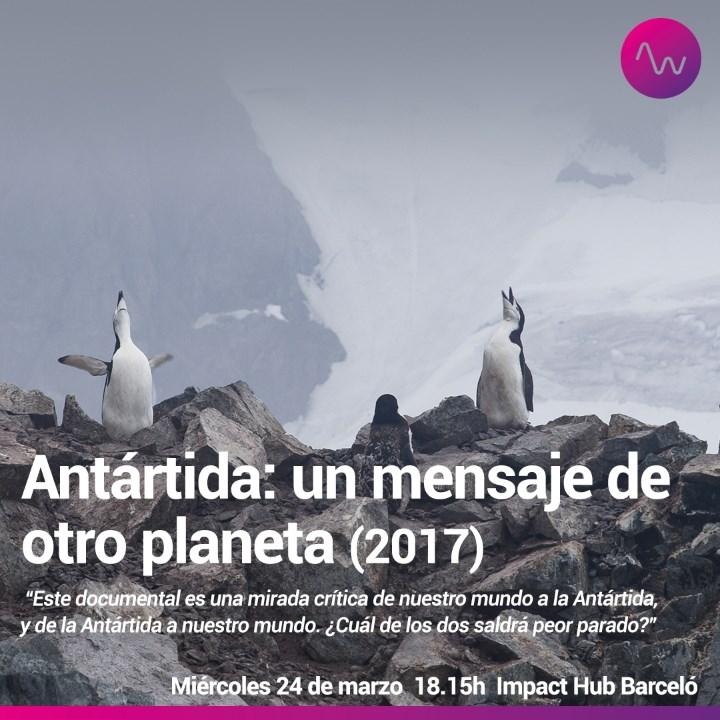 """""""Antártida. Un mensaje de otro planeta"""": ciclo de Another Way Film Festival para mentes inquietas"""